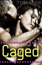 Caged (Book Three of the Star-Crossed Series) by bearmama256