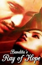 Ray of Hope  by Bandita13