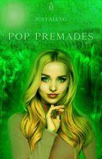 Pop| Premades by JustAlexG