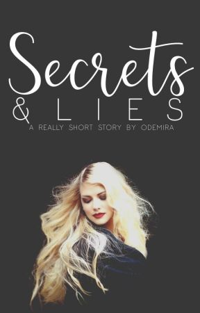 Secrets and Lies by odemira