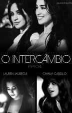 O Intercâmbio Especial - Camren by jauredrauhlz