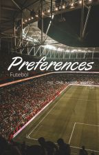 Preferences (Futebol) by the_one_named_Malfoy