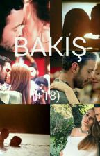 BAKIŞ (Tamamlandı) by elcinsanglu