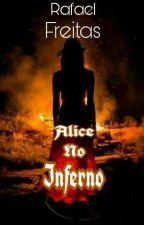 Alice no inferno by Rafael_Freitas_One