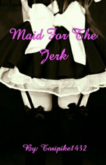 Maid for the jerk (harry styles)