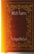 Witch poems by PschopathicGirl