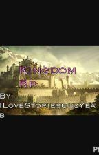 Kingdom Rp  by ILoveStoriesCuzYeab