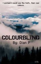 Colour blind - On Hold (Under Review And Rewrite).  by fabdeeknows001