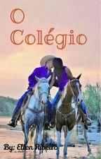 O COLÉGIO (Pausada) by EllenRibeiro878