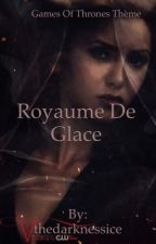 Game of thrones : Royaume de Glace by thedarknessice