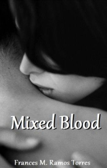Mixed Blood (Wattys2015)