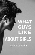 What Guys Like About Girls  by dick_and_brain