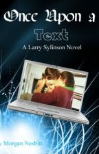 Once Upon a Text (Larry Stylinson) by Morgangirl1997