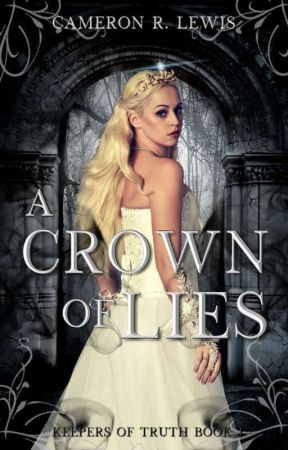 A Crown of Lies by Cameron-R-Lewis