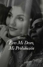 Eres Mi Deseo, Mi Prohibición || DO'B by IngridSadai