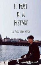 It Must be a Mistake [Park Jimin] ✔ by -wreckmybiaslist-