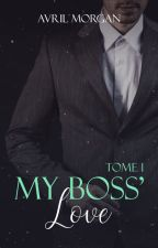 My Boss' Love Tome 1 (Sous Contrat d'Édition) by laurietoller