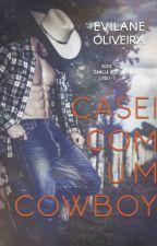 Casei Com Um Cowboy by EvilaneOliveira