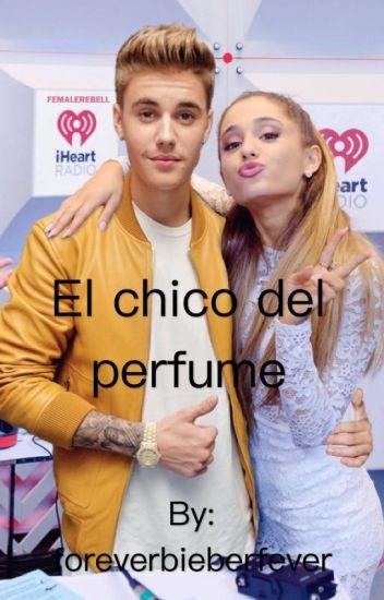 El chico del perfume ~Justin Bieber y tu