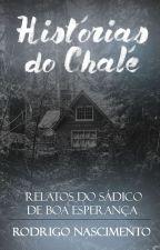 Histórias do Chalé - Relatos de Um Sádico - Completa  by rodrigox5504