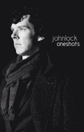 Johnlock Oneshots by watsoninthetardis