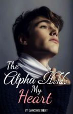The Alpha Holds My Heart ✔️(MxM/Book:2) by darksweetnight