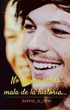 No quiero ser la mala de la historia. || L.T. »2« by Tommo_is_mine