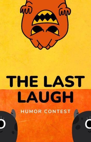 The Last Laugh - Humor Contests