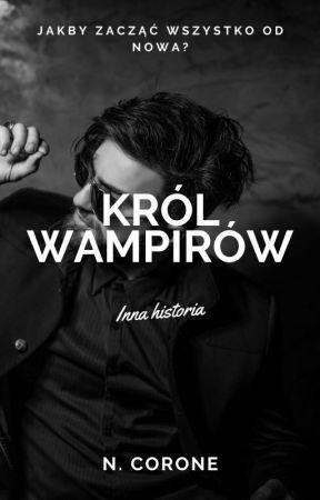 Król Wampirów(Inna historia) by xNicolee19