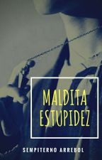 Maldita Estupidez [GuanHo] [WANNAONE] by SempiternoArrebol
