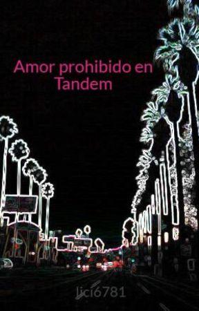 Amor prohibido en Tandem by lici6781