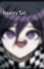 Reality Tail by ForeverAlone_Potato