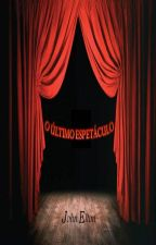 O Último Espetáculo by John_Elton