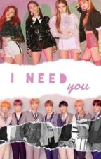 》I need you {bts+blackpink}《 by k-iludidan