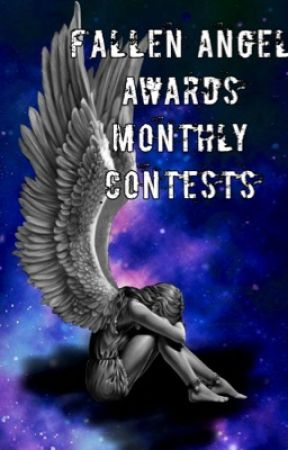 Monthly Fallen Angel Contests by FallenAngelAwards