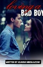 Loving A Bad Boy by KlaudiaaM