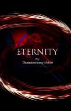 For Eternity by Dramioneismylife846