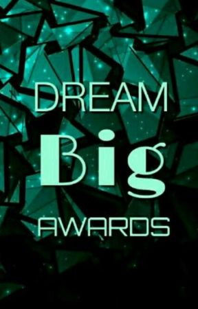 Dream Big Awards (Open) by SamanthaBrunet