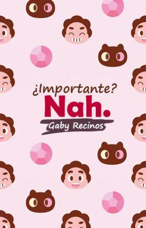 ¿Importante? Nah by GabyRecinos8