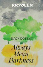 El negro no siempre significa oscuridad by Rryolen