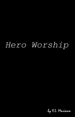 Hero Worship by heyymariano