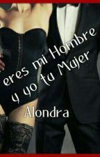 Eres mi Hombre y Yo tu Mujer!  by Mariana0576