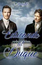 Educando al Duque (CHERIK - AU) by MidnightInParis27
