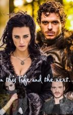 In this Life and the next [Robb Stark] by TheDuchessinBlack