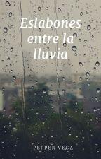 Eslabones entre la lluvia by just2peppers