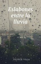 Eslabones entre la lluvia by just2peppers