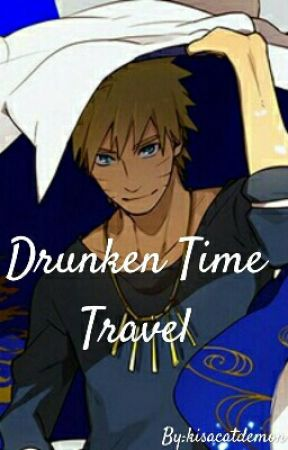 Drunken Time-Travel -  2  - Wattpad
