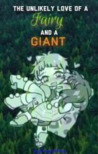 The Unlikely Love of a Fairy and a Giant (Kiane) by EmmyIsWriting