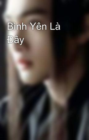 Bình Yên Là Đây by hingohi