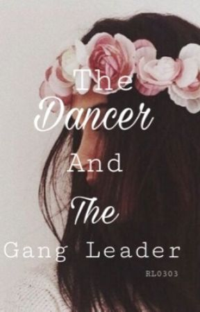 The Dancer And The Gangleader by RL0303